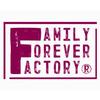 Family Forever Factory